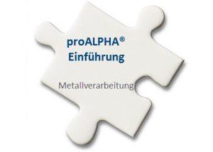 proALPHA-Einführung Metallverarbeitung